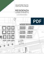 Residenza, Schede Di Progetto