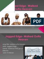 Jagged Edge- Walked Outta Heaven Media A2