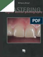 Bengel - Mastering Digital Dental Photography