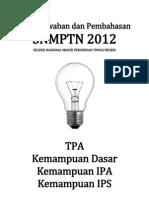 Kunci Jawaban Dan Pembahasan Semua Kode Soal Snmptn 2012 Tpa Tkd Ipa Ips
