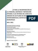 Ministerio del Interior Ministerio del Justicia y el Derecho República de Colombia República de Colombia ELEMENTOS PARA LA INCORPORACIÓN DE LA ATENCIÓN, ASISTENCIA Y REPARACIÓN INTEGRAL A LAS VÍCTIMAS DEL CONFLICTO ARMADO EN LOS PLANES DE DESARROLLO DEPARTAMENTALES, DISTRITALES Y MUNICIPALES
