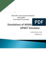 Simulations of WiMAX Using OPNET Simulator