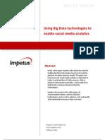 Using Big Data Technologies to Enable Social Media Analytics- Impetus White Paper