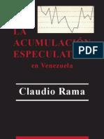 Libro -  La Acumulacion Especulativa en Venezuela -  Claudio Rama