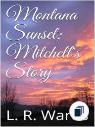 Montana Sunset; Mitchell's Story