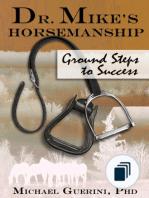 Dr. Mike's Horsemanship