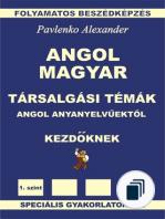 Angol-Magyar, Folyamatos beszédképzés