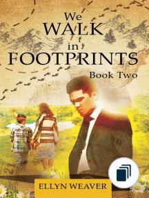 We WALK in FOOTPRINTS