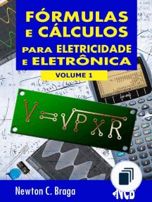 Fórmulas e Cálculos para Eletricidade e Eletrônica