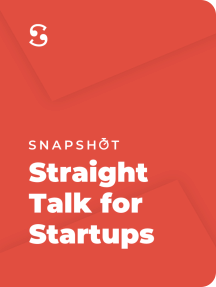 Straight Talk for Startups: 100 Insider Rules for Beating the Odds — From Mastering the Fundamentals to Selecting Investors, Fundraising, Managing Boards, and Achieving Liquidity