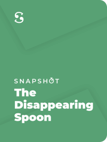 The Disappearing Spoon: And Other True Tales of Madness, Love, and the History of the World from the Periodic Table of Elements