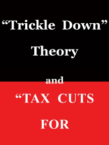 """Trickle Down"" Theory and ""Tax Cuts for the Rich"" by Thomas Sowell"