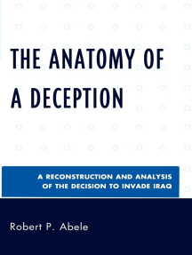 The Anatomy of a Deception: A Reconstruction and Analysis of the Decision to Invade Iraq