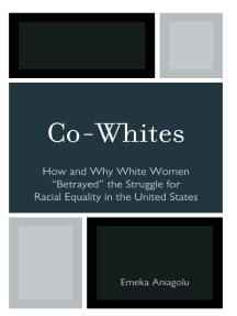 Co-Whites: How and Why White Women 'Betrayed' the Struggle for Racial Equality in the United States