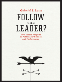 Follow the Leader?: How Voters Respond to Politicians' Policies and Performance