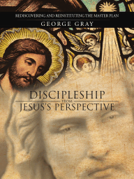 Discipleship from Jesus's Perspective