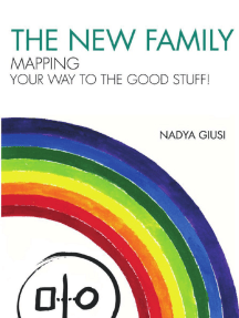NEW FAMILY:  Mapping Your Way to the Good Stuff by Nadya Giusi