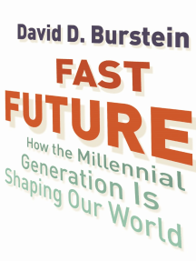 Introduction for Fast Future: How the Millennial Generation is Shaping Our World by David D. Burstein