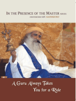 A Guru Always Takes You for a Ride: In the Presence of the Master