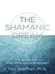 The Shamanic Dream; A Guide for New Millennium Dreamers