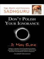 Don't Polish Your Ignorance...It May Shine