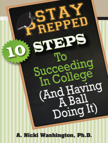 Stay Prepped:: 10 Steps to Succeeding in College (And Having a Ball Doing It)