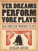 Yer Dreams Perform Yore Plays