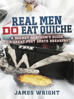 Real Men DO Eat Quiche