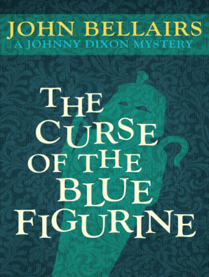 The Curse of the Blue Figurine by John Bellairs - Book - Read Online