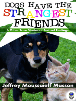 Dogs Have the Strangest Friends (And Other True Stories of Animal Feelings)
