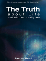 The Truth about Life and Who You Really Are