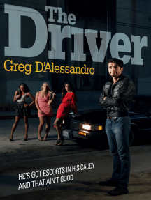 The Driver: He's Got Escorts in His Caddy. And That Ain't Good.