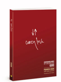 Crazy Love, by Francis Chan.
