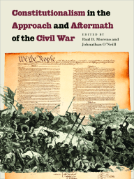Constitutionalism in the Approach and Aftermath of the Civil War