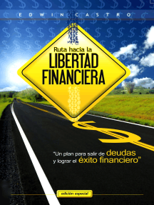 Ruta hacia la libertad financiera: Un plan facil para salir de deudas y obtener el éxito financiero