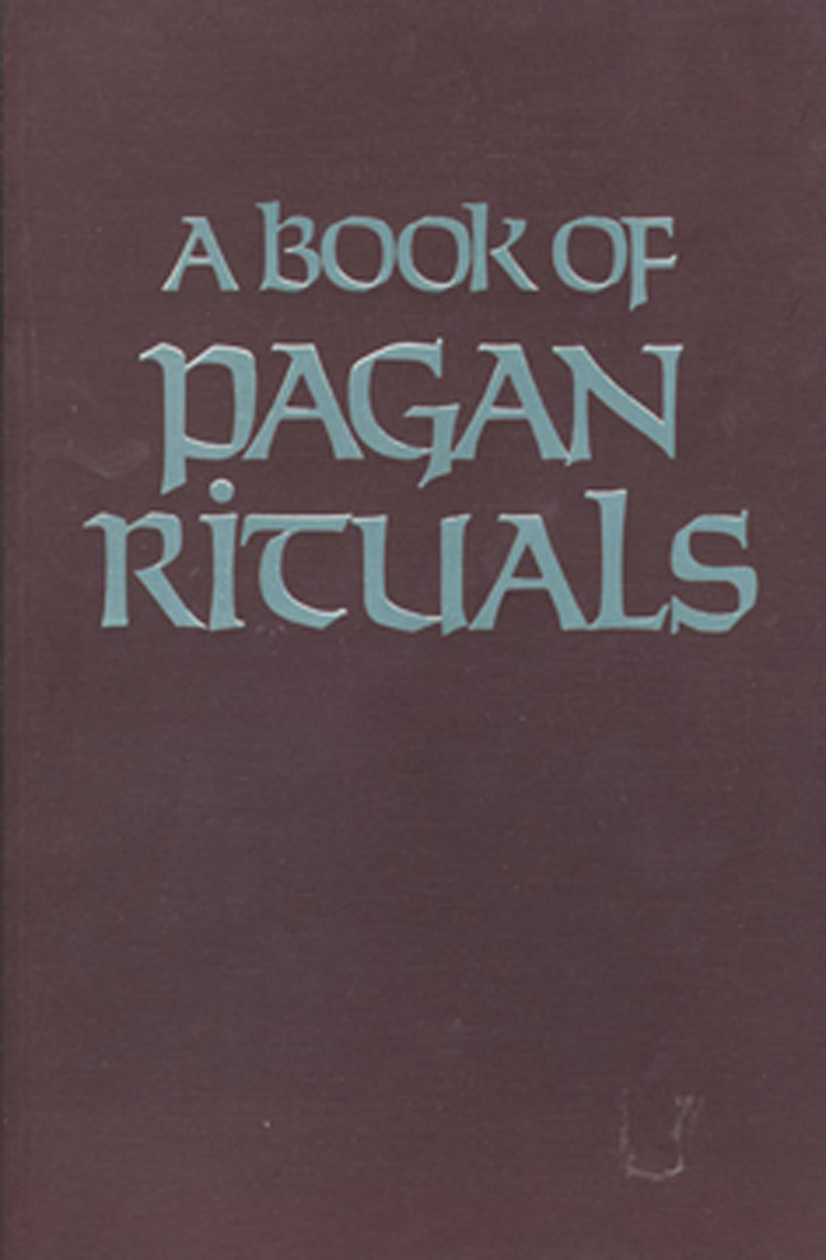 A Book of Pagan Rituals by Herman Slater - Read Online