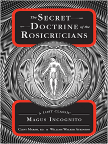 The Secret Doctrine of the Rosicrucians by William Walker Atkinson