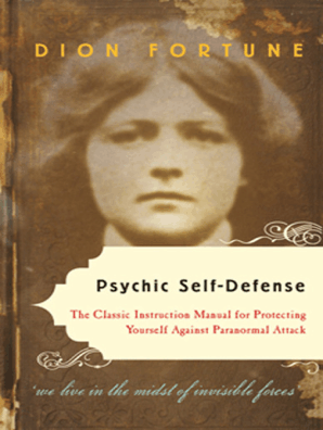 Psychic Self-Defense by Dion Fortune - Read Online