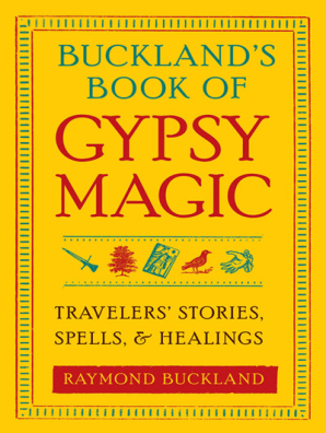 Buckland's Book of Gypsy Magic by Raymond Buckland - Read Online