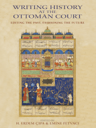 Writing History at the Ottoman Court