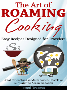 The Art of Roaming Cooking: Easy Recipes Designed for Travelers