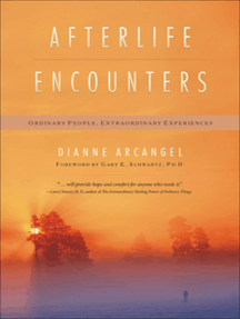 Afterlife Encounters: Ordinary People, Extraordinary Experiences