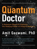The Quantum Doctor: A Quantum Physicist Explains the Healing Power of Integral Medicine