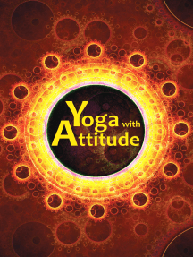 Yoga with Attitude: A Practical Handbook for Developing Awareness in Everyday Living