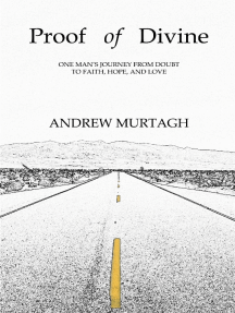 Proof of Divine: One Man's Journey from Doubt to Faith, Hope, and Love