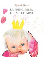 La principessa e il mio tempo