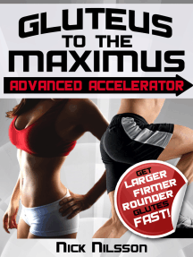 Gluteus to the Maximus - Advanced Accelerator: Get Larger, Firmer, Rounder Glutes Fast!