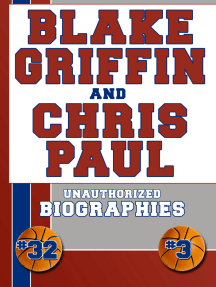 Blake Griffin and Chris Paul: Unauthorized Biographies