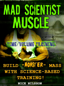 Mad Scientist Muscle: Time/Volume Training