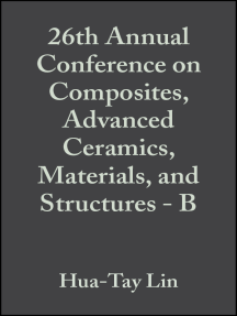 26th Annual Conference on Composites, Advanced Ceramics, Materials, and Structures - B
